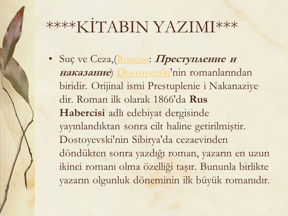 ****KİTABIN YAZIMI*** Suç ve Ceza,(Rusçası: Преступление и наказание) Dostoyevski'nin romanlarından biridir. Orijinal ismi Prestuplenie i Nakanaziye d