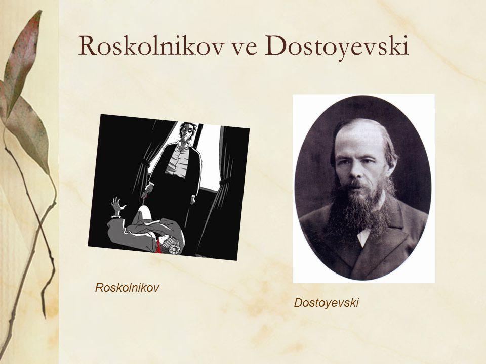 Roskolnikov ve Dostoyevski Roskolnikov Dostoyevski