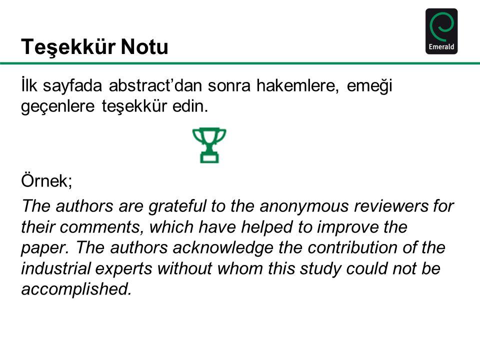 Teşekkür Notu İlk sayfada abstract'dan sonra hakemlere, emeği geçenlere teşekkür edin. Örnek; The authors are grateful to the anonymous reviewers for