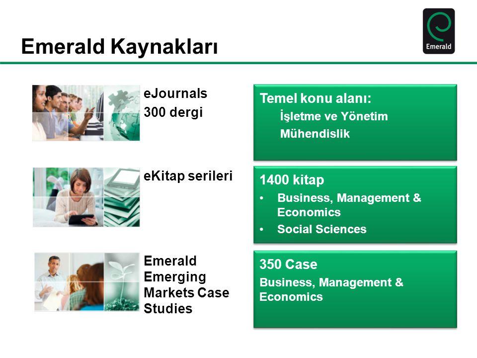 Ege Üniversitesi Emerald Management 120 abonesi Konular: –İşletme, Yönetim ve Strateji –Muhasebe, Finans ve Ekonomi –İnsan Kaynakları, Kurumsal Çalışmalar –Bilgi Yönetimi –Pazarlama –Operasyonlar, Lojistik, Kalite –Kamu Yönetimi, Çevre Yönetimi –Turizm ve Otelcilik –Eğitim –Sağlık ve Sosyal Bakım