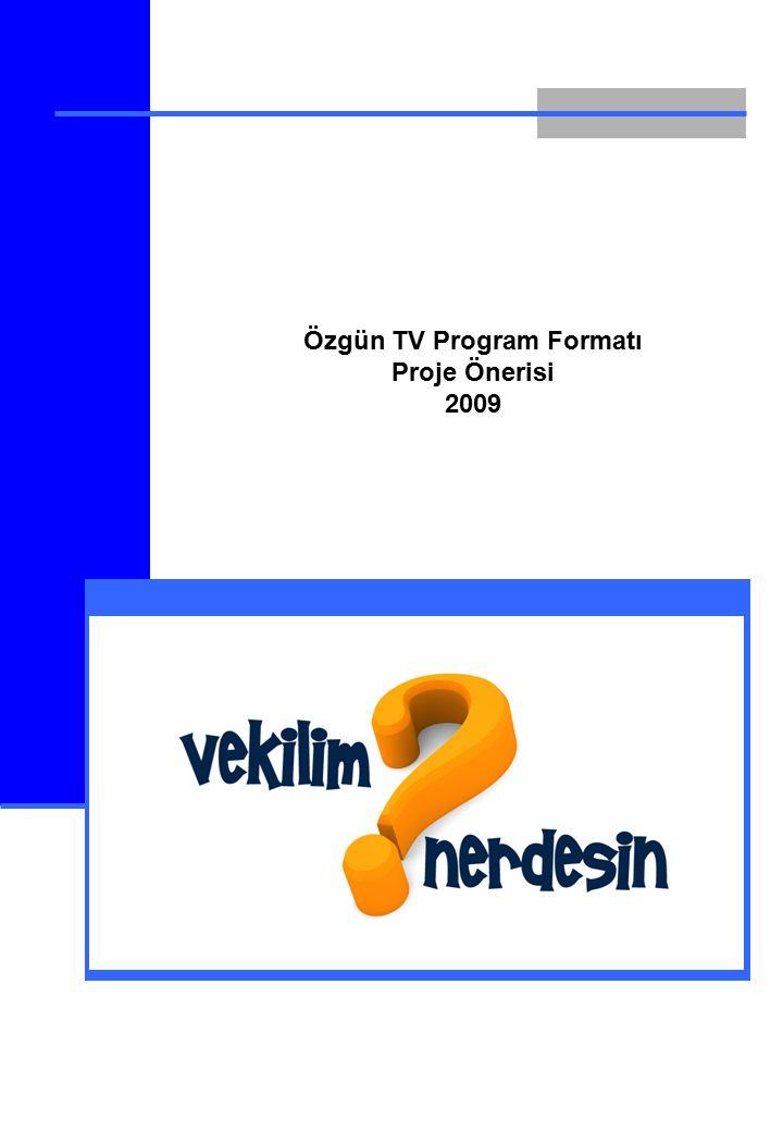 Özgün TV Program Formatı Proje Önerisi 2009 ©