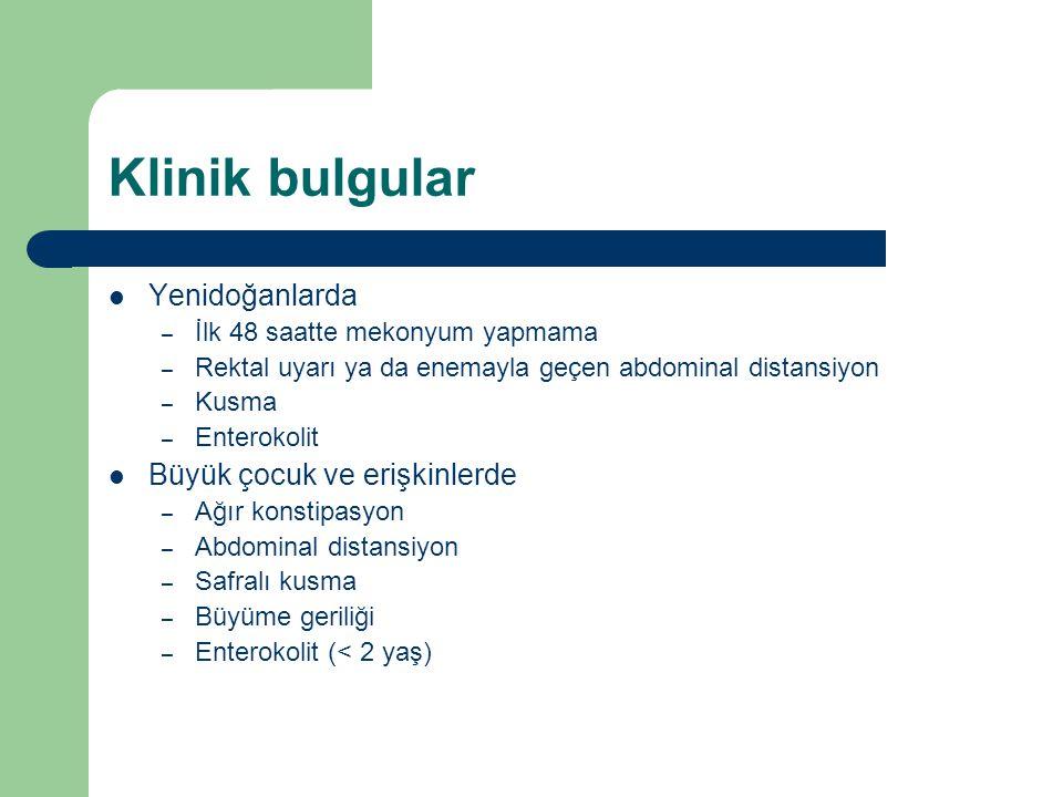 Klinik bulgular Yenidoğanlarda – İlk 48 saatte mekonyum yapmama – Rektal uyarı ya da enemayla geçen abdominal distansiyon – Kusma – Enterokolit Büyük