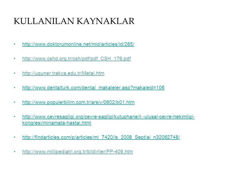 KULLANILAN KAYNAKLAR http://www.doktorumonline.net/mid/articles/id/285/ http://www.cshd.org.tr/csh/pdf/pdf_CSH_176.pdf http://uguner.trakya.edu.tr/Met