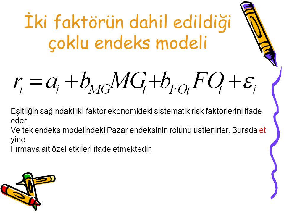 İki faktörün dahil edildiği çoklu endeks modeli Eşitliğin sağındaki iki faktör ekonomideki sistematik risk faktörlerini ifade eder Ve tek endeks model