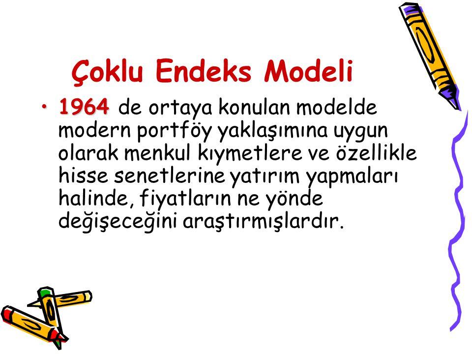 Çoklu Endeks Modeli 19641964 de ortaya konulan modelde modern portföy yaklaşımına uygun olarak menkul kıymetlere ve özellikle hisse senetlerine yatırı