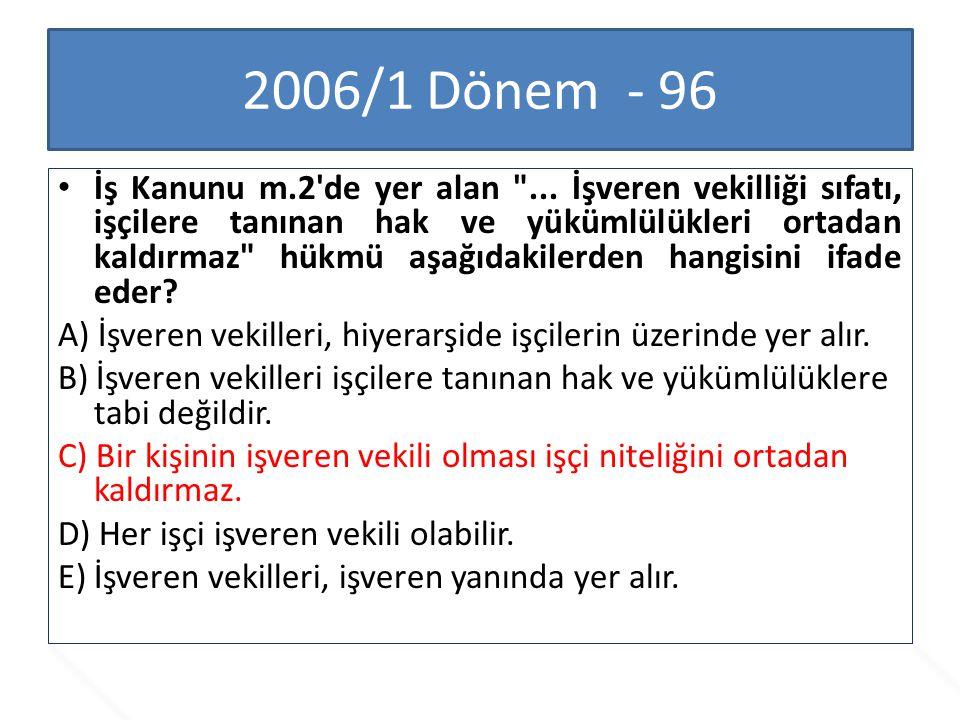2006/1 Dönem - 96 İş Kanunu m.2'de yer alan