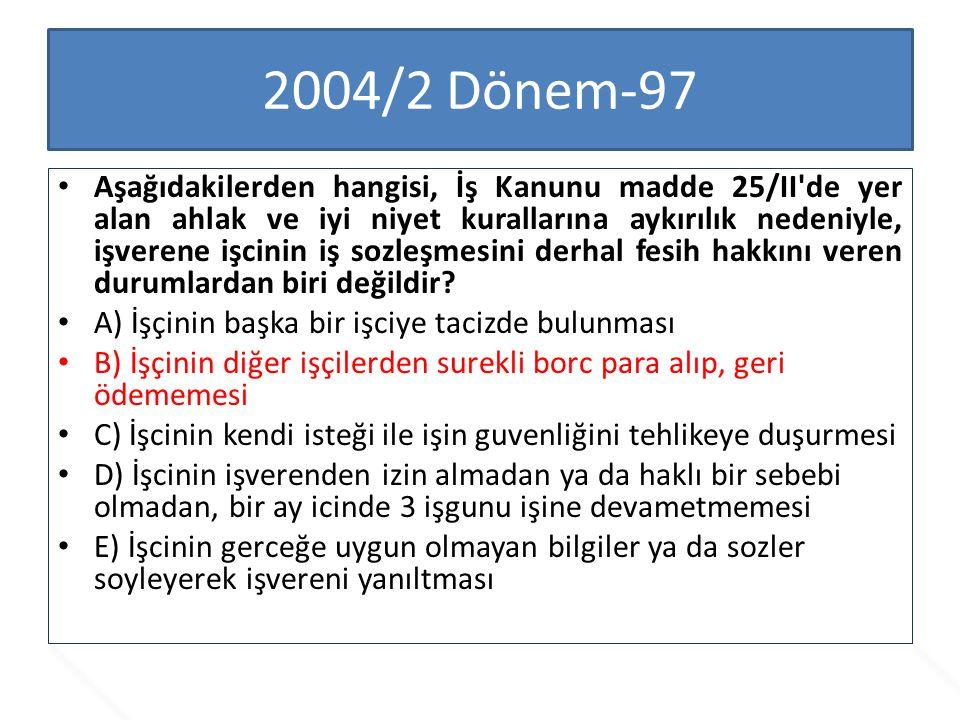 2009/3 Dönem - 96 İş Kanunu nda gösterilen bildirim surelerine uymadan gercekleştirilen sureli fesihe ne ad verilir.