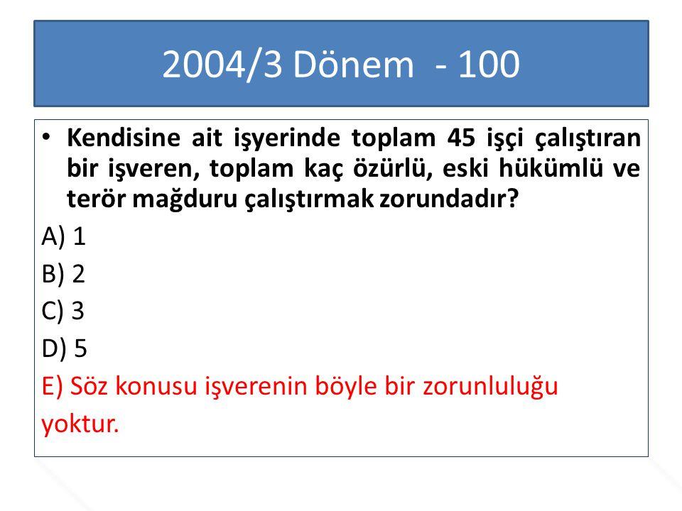 2005/1 Dönem - 96 Özürlü, eski hükümlü ve terör mağdurlarının istihdam oranları aşağıdakilerden hangisi tarafından belirlenir.
