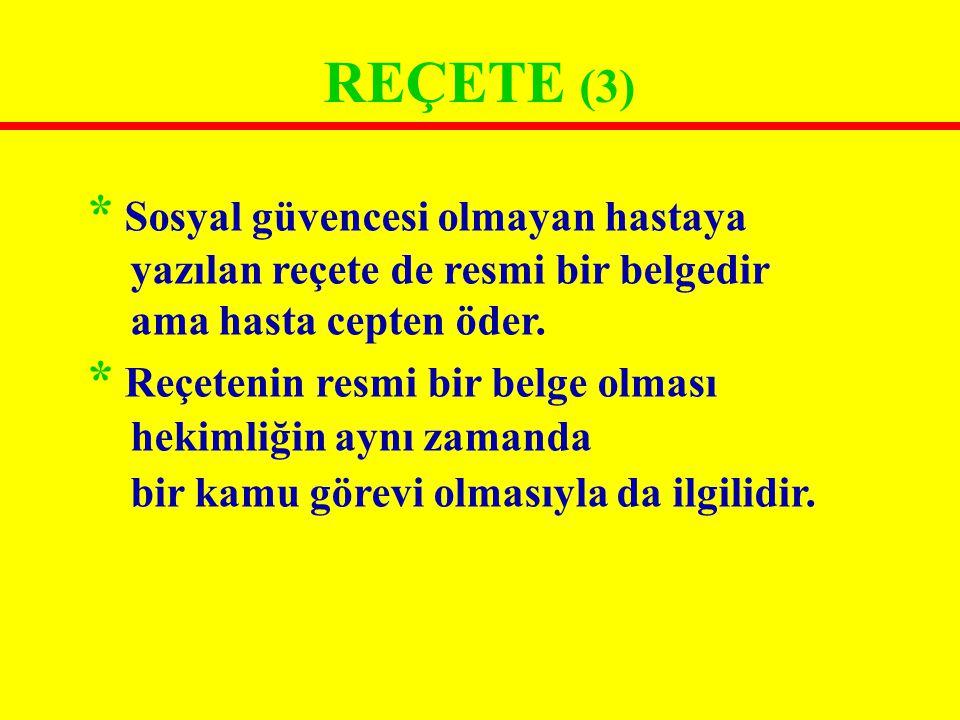 REÇETENİN BÖLÜMLERİ (7) 4) Simge (Süperskripsiyon)...