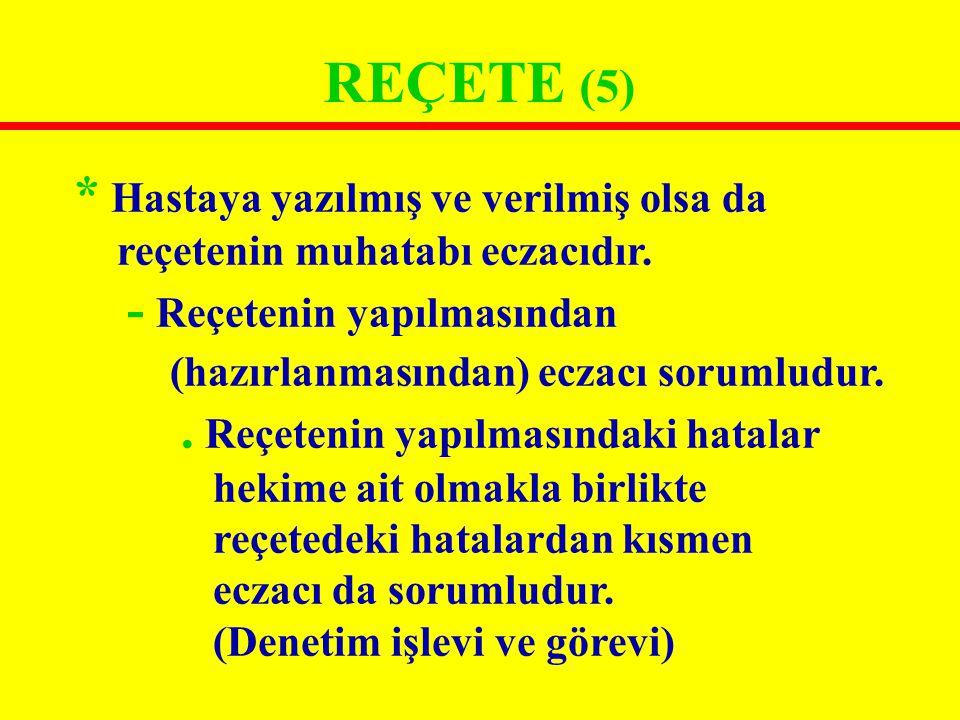 REÇETENİN BÖLÜMLERİ (19) 7) Önerilen ilacın kullanım tarifi (İnstrüksiyon)...