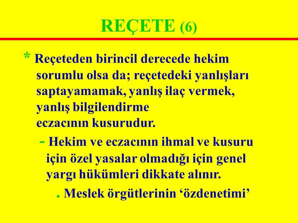 REÇETENİN BÖLÜMLERİ (20) 7) Önerilen ilacın kullanım tarifi (İnstrüksiyon)...