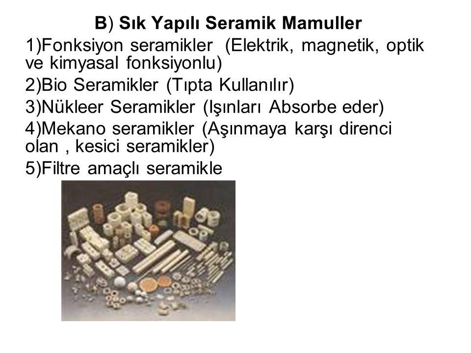 Neden Seramik.*Tek bir masse kullanarak birbirinde farklı özellikte malzeme yapımı mümkündür.