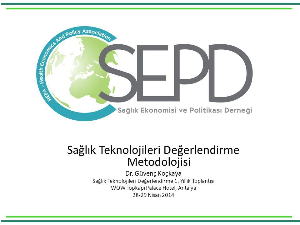 Sağlık Teknolojileri Değerlendirme Metodolojisi Dr.