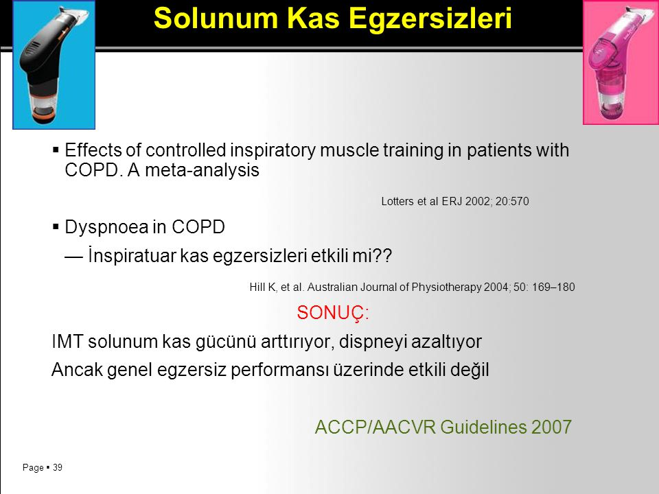 Page  39 Solunum Kas Egzersizleri  Effects of controlled inspiratory muscle training in patients with COPD.