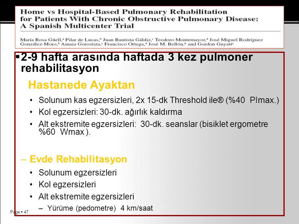 Page  47  2-9 hafta arasında haftada 3 kez pulmoner rehabilitasyon  - Hastanede Ayaktan Solunum kas egzersizleri, 2x 15-dk Threshold ile® (%40 PIma