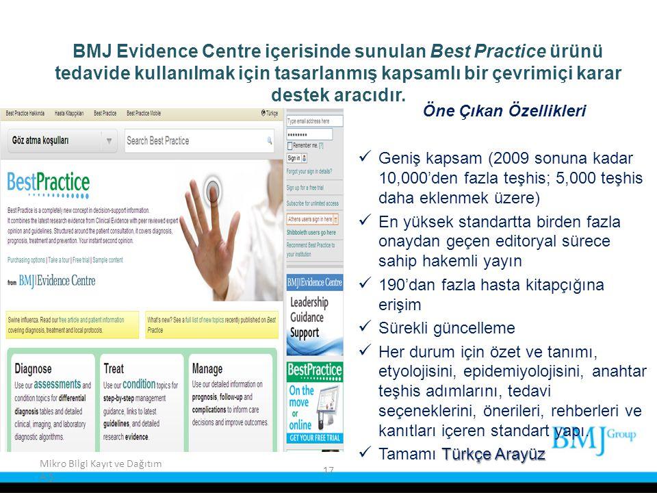 Mikro Bilgi Kayıt ve Dağıtım A.Ş. 17 BMJ Evidence Centre içerisinde sunulan Best Practice ürünü tedavide kullanılmak için tasarlanmış kapsamlı bir çev