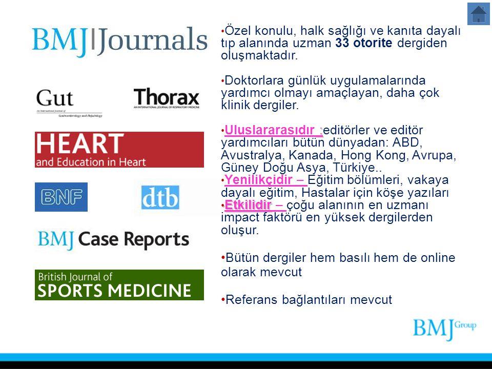 Özel konulu, halk sağlığı ve kanıta dayalı tıp alanında uzman 33 otorite dergiden oluşmaktadır. Doktorlara günlük uygulamalarında yardımcı olmayı amaç
