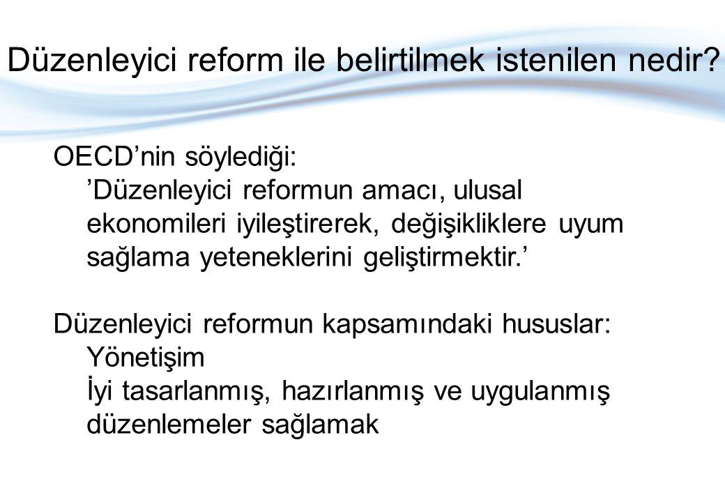 Düzenleyici Reform'da Uluslararası Eğilimler Başlangıç: De-regülasyon&Re-regülasyon OECD, düzenlemelerin nasıl yapıldığına dikkat etmeye başladı; örn.