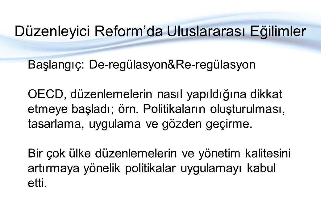 Institutions Flow Improve quality of new regulations Regulatory management system Stock Upgrade quality of existing regulation Düzenleyici reformun temel öğeleri