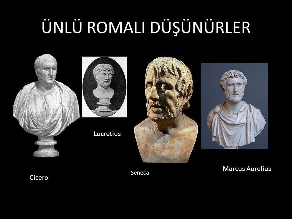 ÜNLÜ ROMALI DÜŞÜNÜRLER Seneca Cicero Lucretius Marcus Aurelius