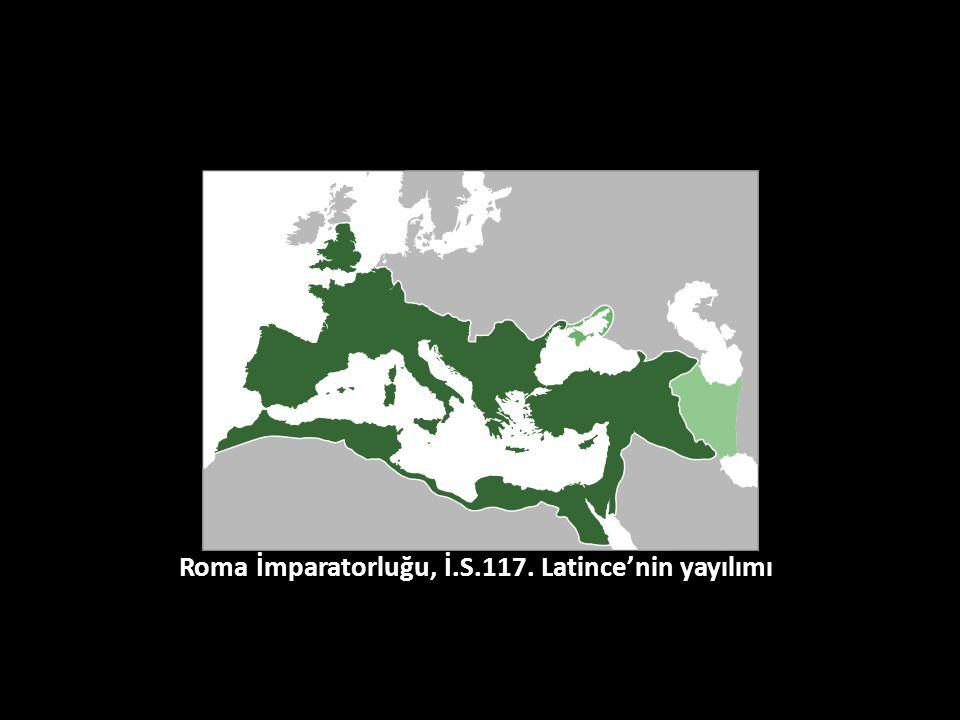 Roma İmparatorluğu, İ.S.117. Latince'nin yayılımı.