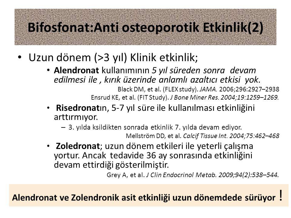 Uzun dönem (>3 yıl) Klinik etkinlik; Alendronat kullanımının 5 yıl süreden sonra devam edilmesi ile, kırık üzerinde anlamlı azaltıcı etkisi yok. Black