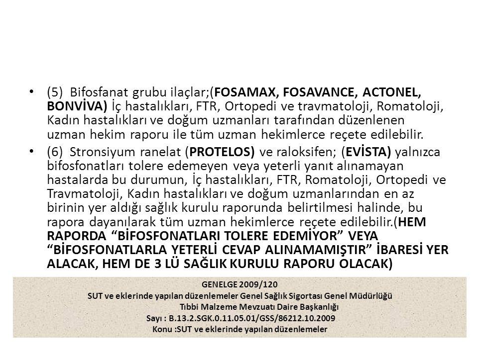 (5) Bifosfanat grubu ilaçlar;(FOSAMAX, FOSAVANCE, ACTONEL, BONVİVA) İç hastalıkları, FTR, Ortopedi ve travmatoloji, Romatoloji, Kadın hastalıkları ve