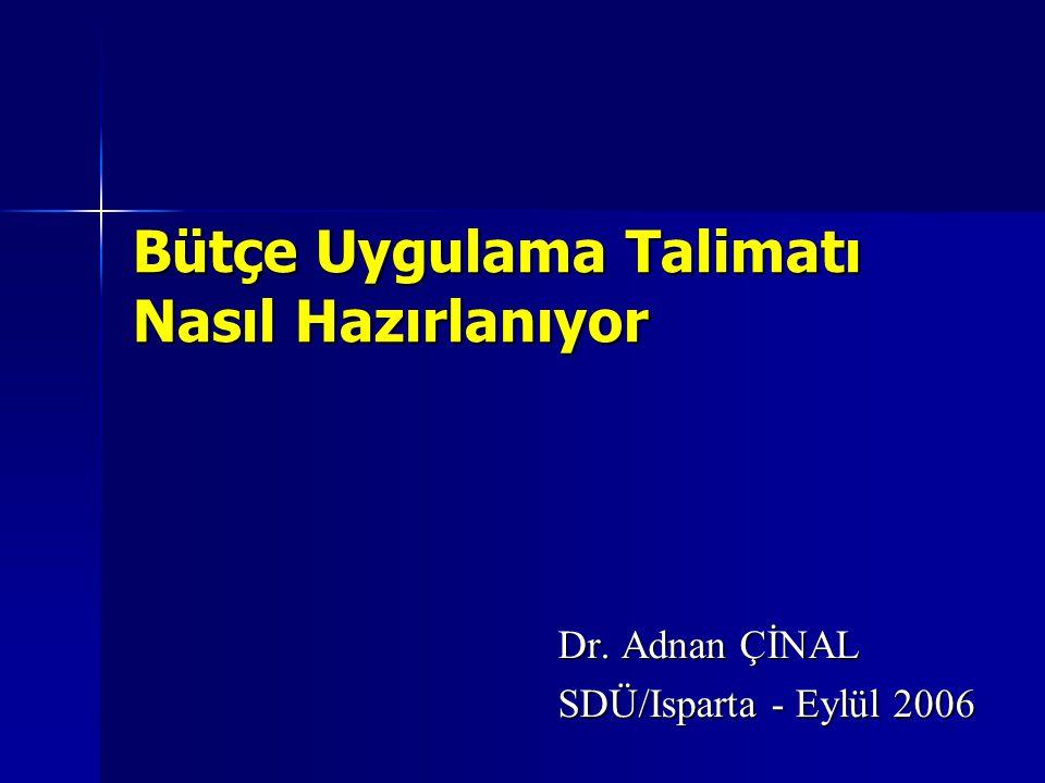 Bütçe Uygulama Talimatı Nasıl Hazırlanıyor Dr. Adnan ÇİNAL SDÜ/Isparta - Eylül 2006