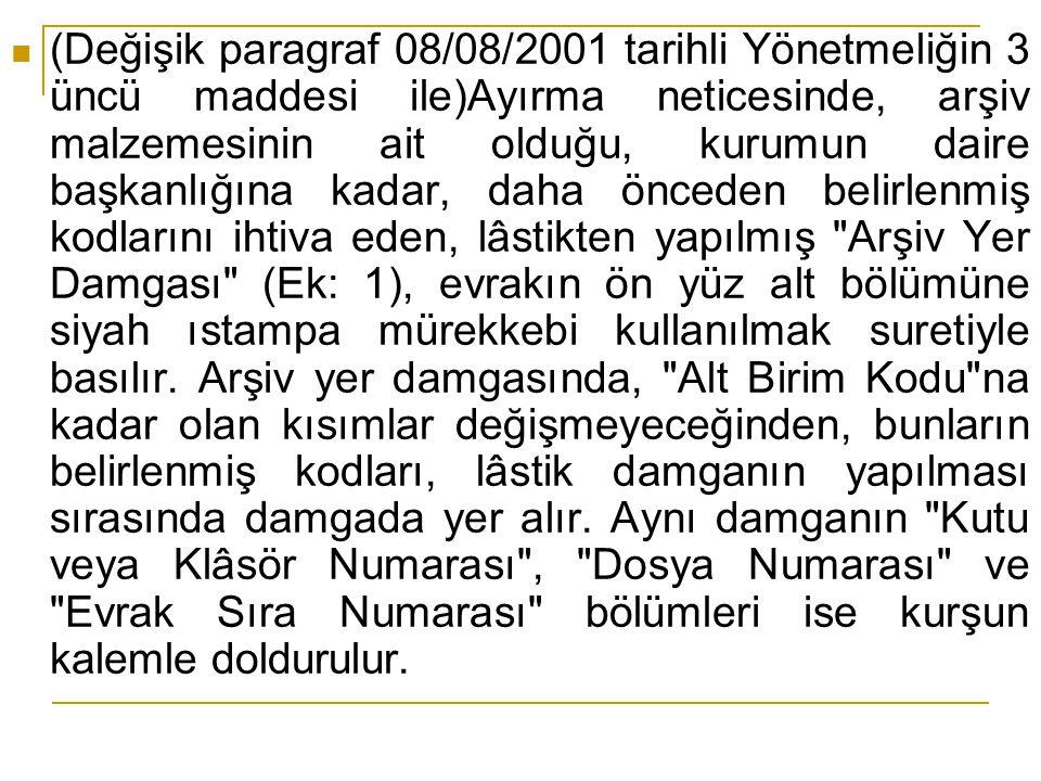 (Değişik paragraf 08/08/2001 tarihli Yönetmeliğin 3 üncü maddesi ile)Ayırma neticesinde, arşiv malzemesinin ait olduğu, kurumun daire başkanlığına kad