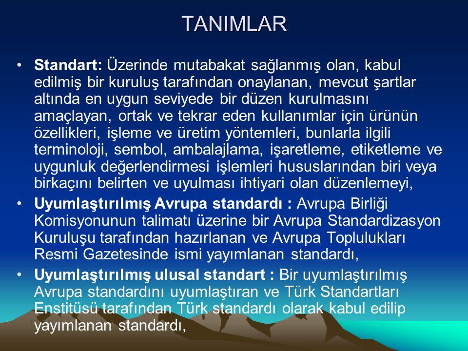 TANIMLAR Standart: Üzerinde mutabakat sağlanmış olan, kabul edilmiş bir kuruluş tarafından onaylanan, mevcut şartlar altında en uygun seviyede bir düz