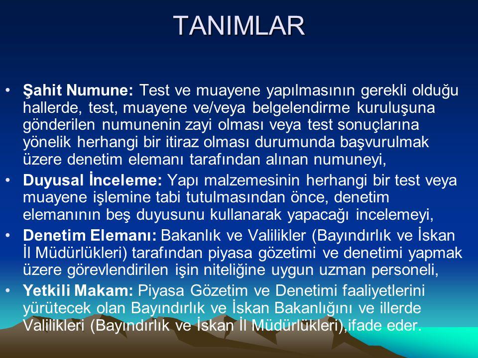 TANIMLAR Şahit Numune: Test ve muayene yapılmasının gerekli olduğu hallerde, test, muayene ve/veya belgelendirme kuruluşuna gönderilen numunenin zayi