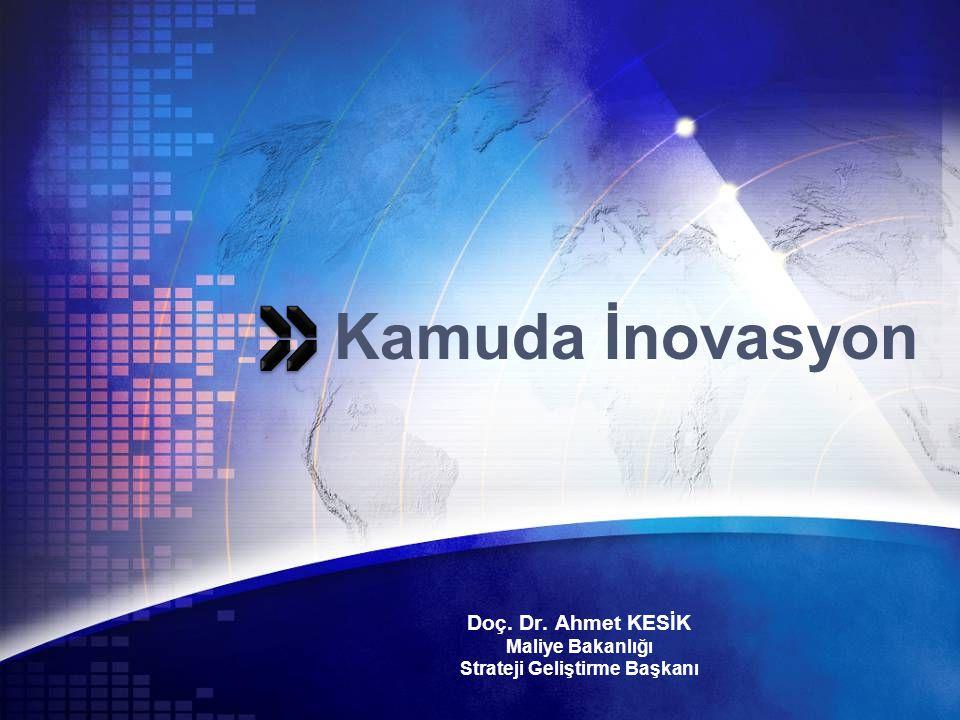 Doç. Dr. Ahmet KESİK Maliye Bakanlığı Strateji Geliştirme Başkanı Kamuda İnovasyon