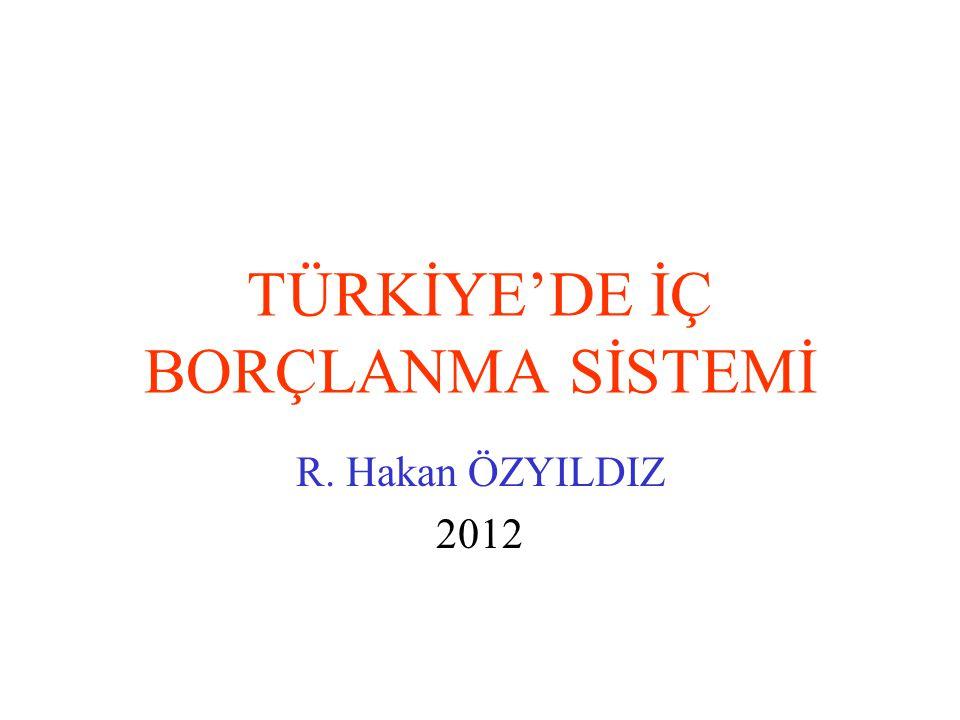 TÜRKİYE'DE İÇ BORÇLANMA SİSTEMİ R. Hakan ÖZYILDIZ 2012