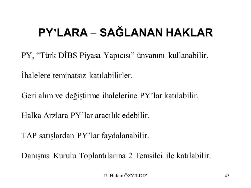 PY ' LARA – SAĞLANAN HAKLAR PY, Türk DİBS Piyasa Yapıcısı ünvanını kullanabilir.