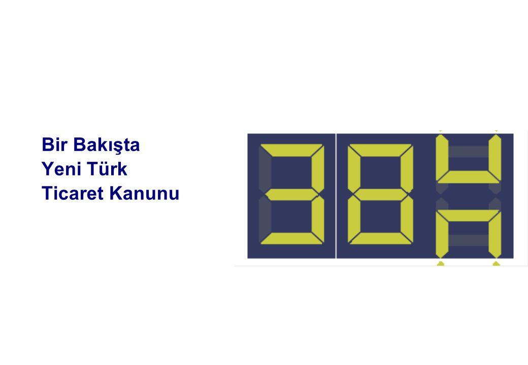 Yeni TTK'da Bağımsız Denetim Bir Bakışta Yeni Türk Ticaret Kanunu