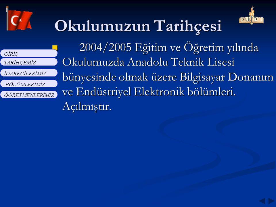 2004/2005 Eğitim ve Öğretim yılında Okulumuzda Anadolu Teknik Lisesi bünyesinde olmak üzere Bilgisayar Donanım ve Endüstriyel Elektronik bölümleri. Aç