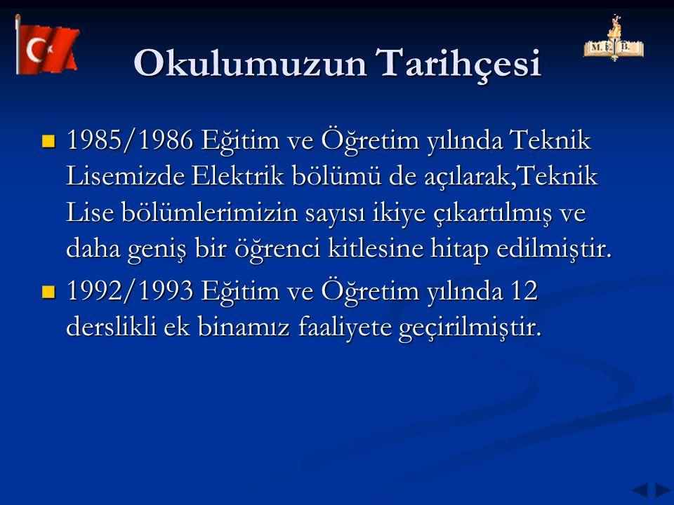 1985/1986 Eğitim ve Öğretim yılında Teknik Lisemizde Elektrik bölümü de açılarak,Teknik Lise bölümlerimizin sayısı ikiye çıkartılmış ve daha geniş bir