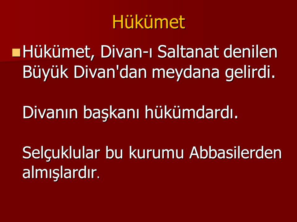 Hükümet Hükümet, Divan-ı Saltanat denilen Büyük Divan dan meydana gelirdi.