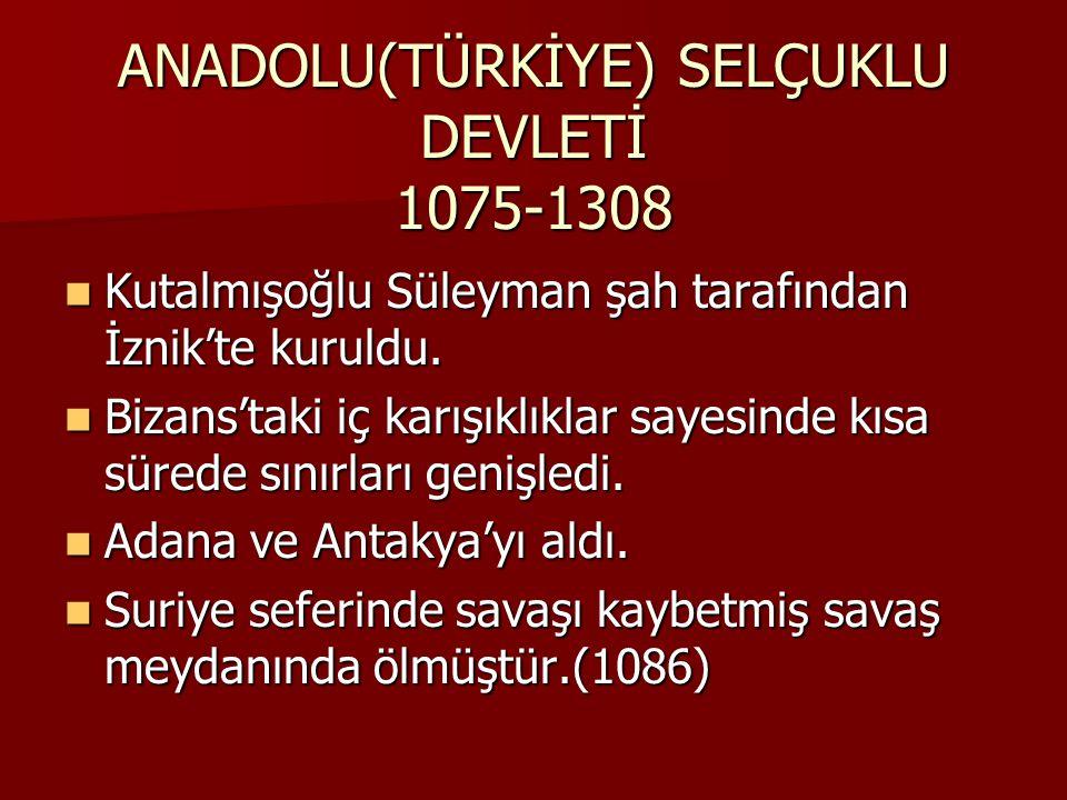 I.ALAEDDİN KEYKUBAT 1220-1237 Her bakımdan devlet en güçlü hale geldi.