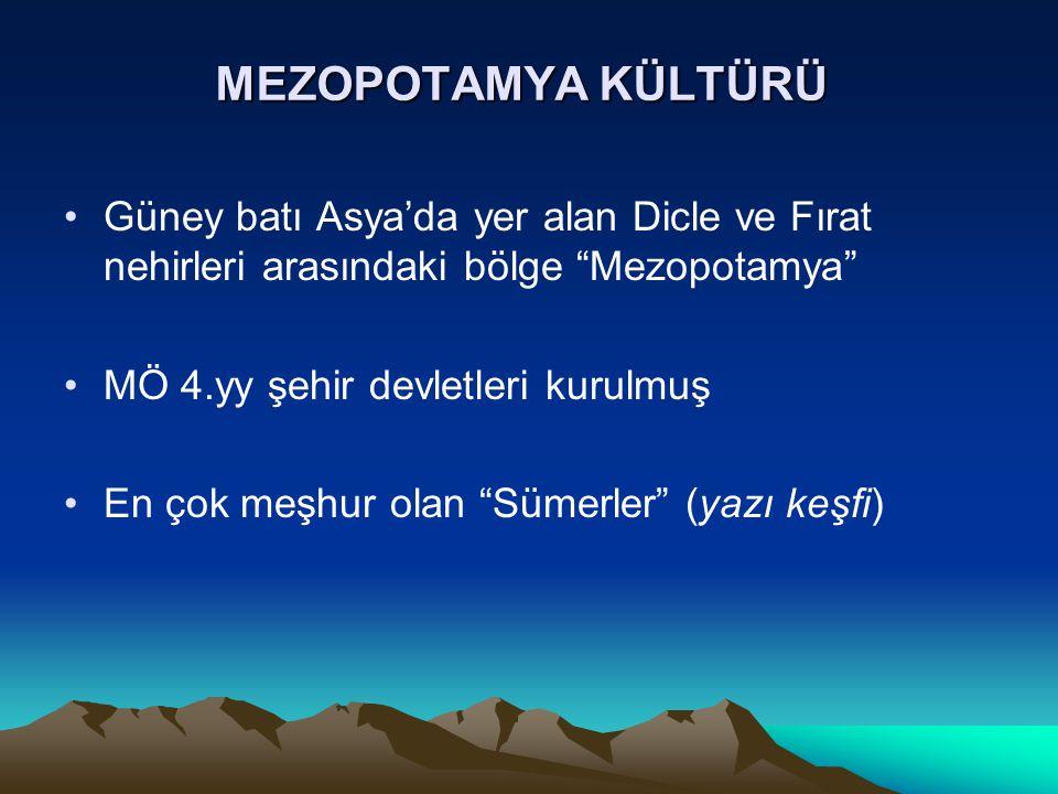 """MEZOPOTAMYA KÜLTÜRÜ Güney batı Asya'da yer alan Dicle ve Fırat nehirleri arasındaki bölge """"Mezopotamya"""" MÖ 4.yy şehir devletleri kurulmuş En çok meşhu"""