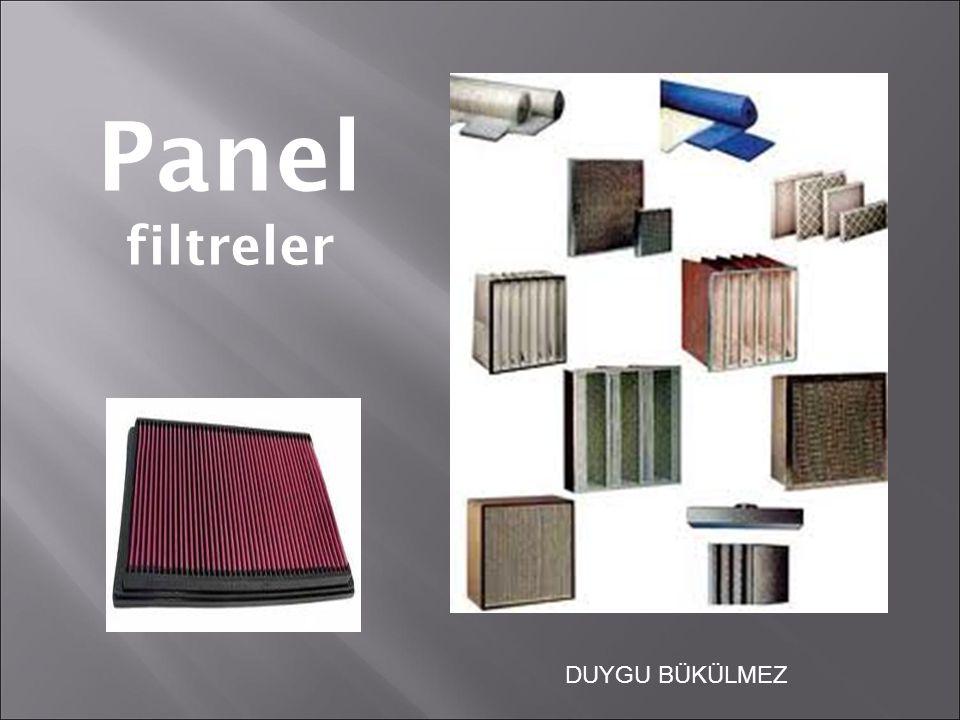 Panel filtreler DUYGU BÜKÜLMEZ