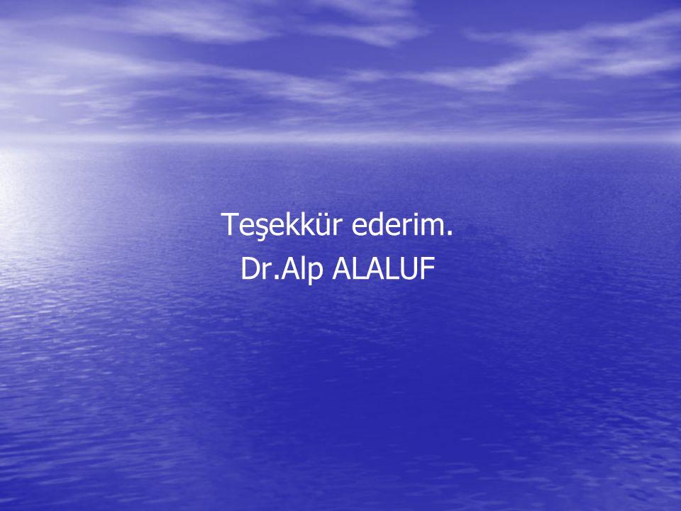 Teşekkür ederim. Dr.Alp ALALUF