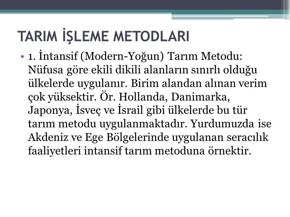 TARIM İŞLEME METODLARI 1.