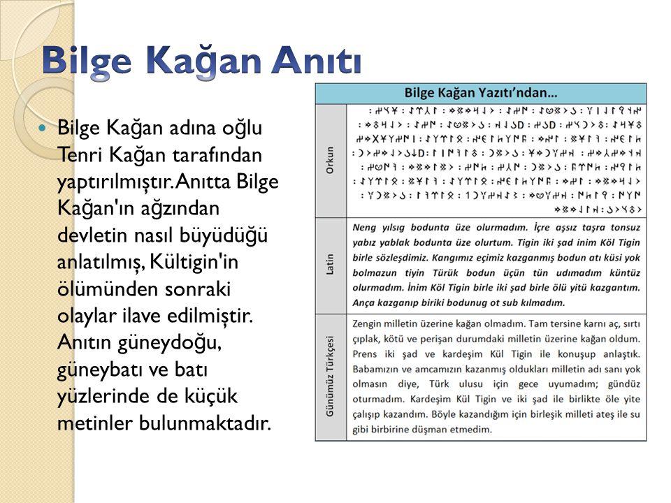 Göktürk Yazıtlarını (Orhun, Âbideleri), Türkçenin yazılı en eski kayna ğ ı sayabiliriz.