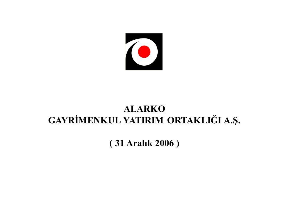 ALARKO GAYRİMENKUL YATIRIM ORTAKLIĞI A.Ş. ( 31 Aralık 2006 )