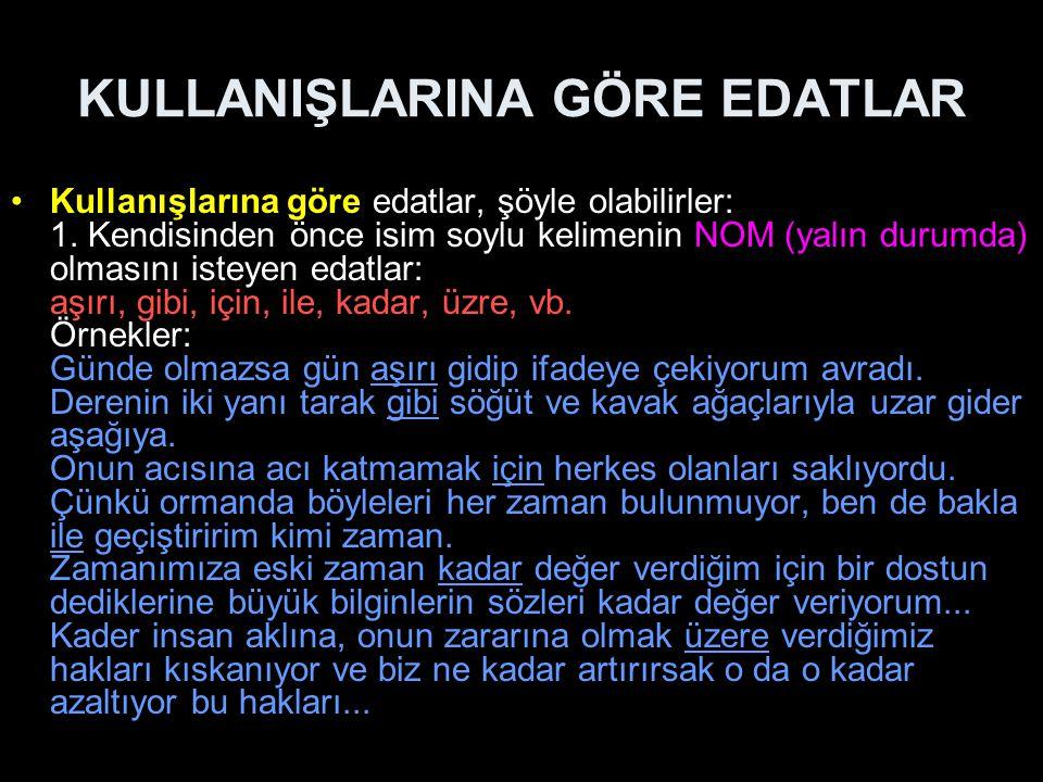 KULLANIŞLARINA GÖRE EDATLAR 2.