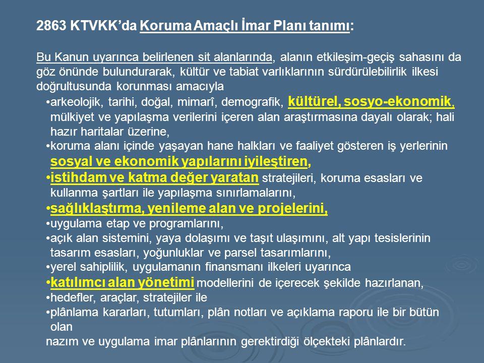 2863 KTVKK'da Koruma Amaçlı İmar Planı tanımı: Bu Kanun uyarınca belirlenen sit alanlarında, alanın etkileşim-geçiş sahasını da göz önünde bulundurara