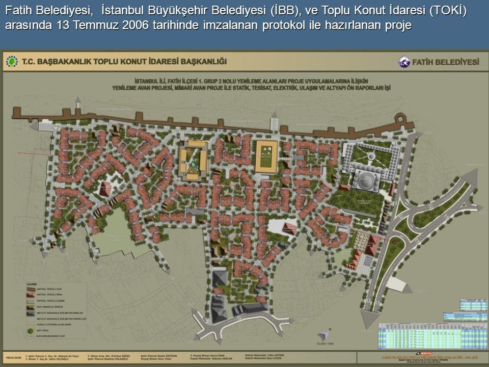 Fatih Belediyesi, İstanbul Büyükşehir Belediyesi (İBB), ve Toplu Konut İdaresi (TOKİ) arasında 13 Temmuz 2006 tarihinde imzalanan protokol ile hazırla
