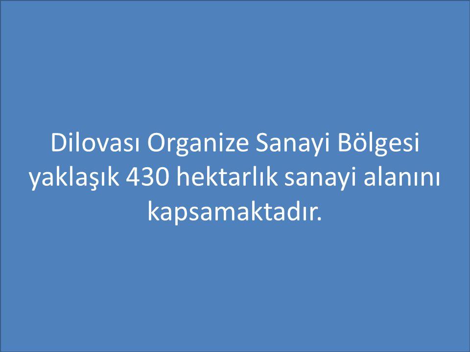 Dilovası Organize Sanayi Bölgesi yaklaşık 430 hektarlık sanayi alanını kapsamaktadır.