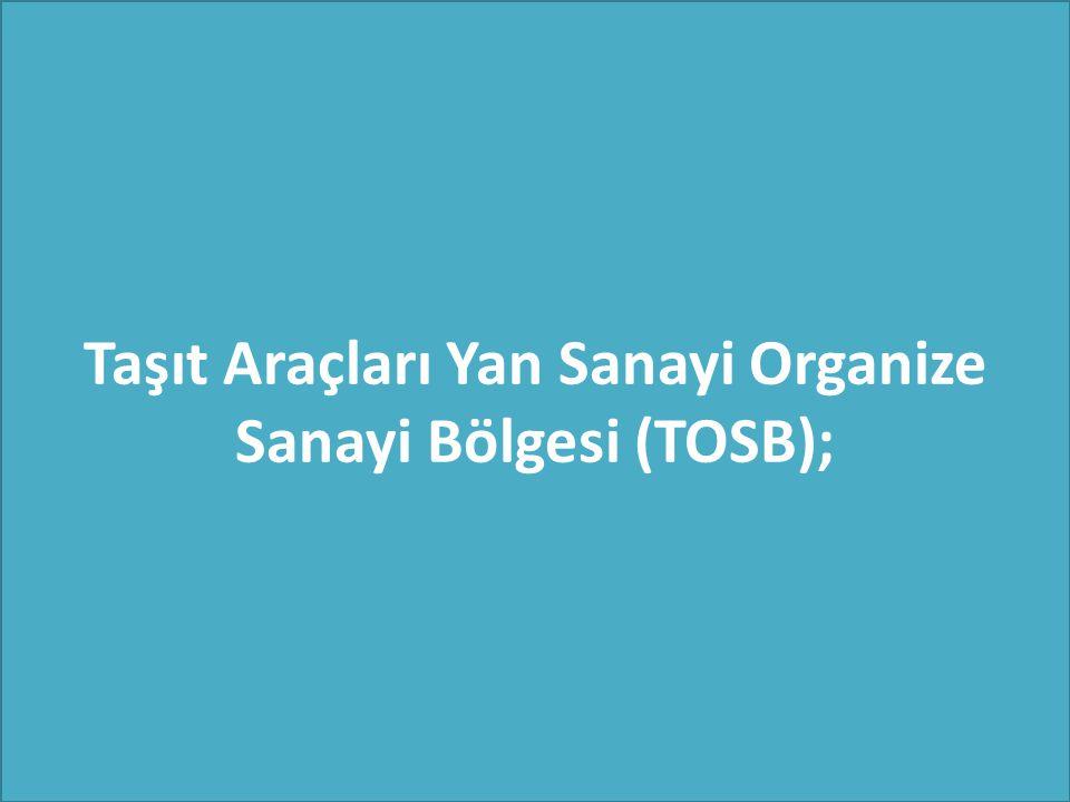 Taşıt Araçları Yan Sanayi Organize Sanayi Bölgesi (TOSB);